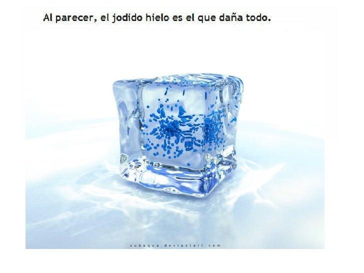 El hielo  malo
