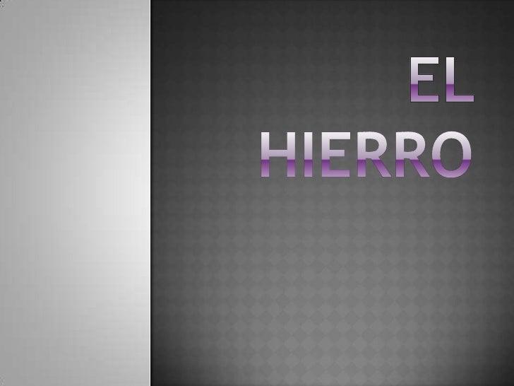 EL HIERRO<br />