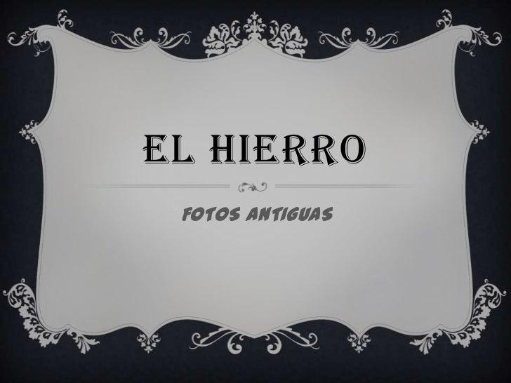 EL HIERRO<br />FOTOS ANTIGUAS<br />
