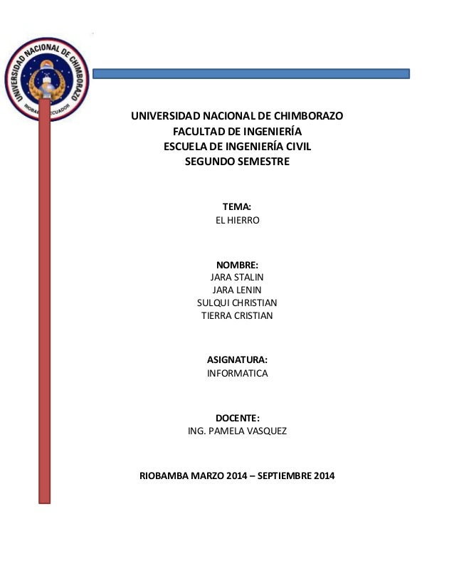  UNIVERSIDAD NACIONAL DE CHIMBORAZO  FACULTAD DE INGENIERÍA  ESCUELA DE INGENIERÍA CIVIL  SEGUNDO SEMESTRE  TEMA:  E...