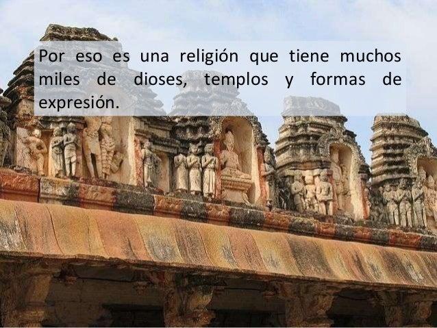 Los Vedas son cuatro libros:1. Rigveda: el más antiguo. Contiene himnos   dedicados a los dioses.2. Samaveda: libro de can...