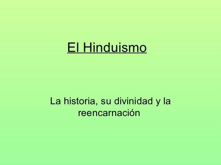 El Hinduismo La historia, su divinidad y la reencarnación