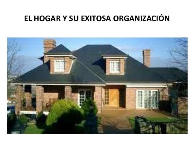 EL HOGAR Y SU EXITOSA ORGANIZACIÓN