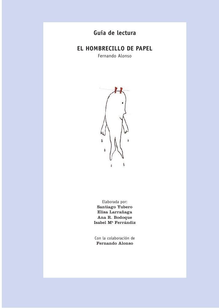Guía de lectura  EL HOMBRECILLO DE PAPEL       Fernando Alonso              Elaborada por:        Santiago Yubero        E...