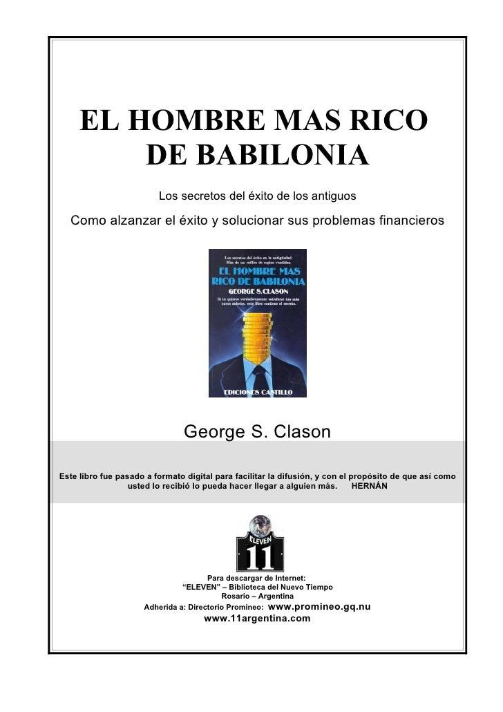 EL HOMBRE MAS RICO          DE BABILONIA                          Los secretos del éxito de los antiguos    Como alzanzar ...