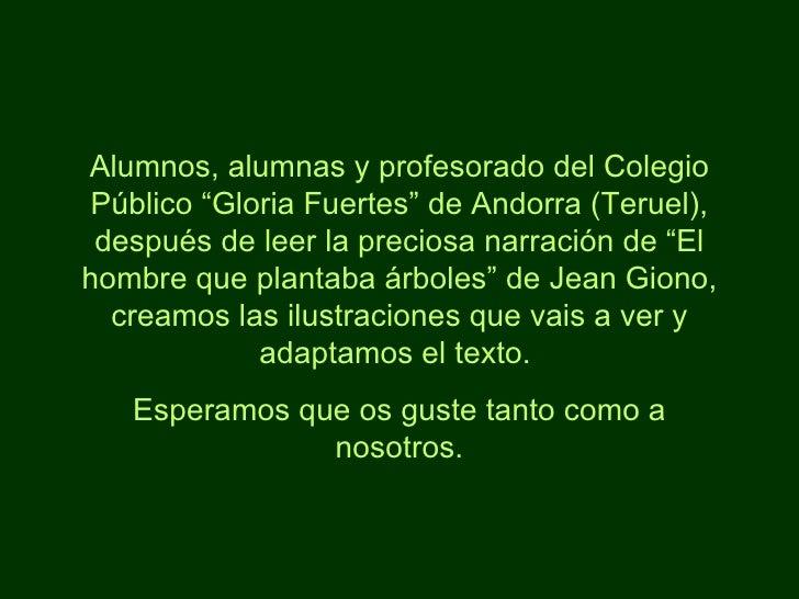 """Alumnos, alumnas y profesorado del Colegio Público """"Gloria Fuertes"""" de Andorra (Teruel), después de leer la preciosa narra..."""