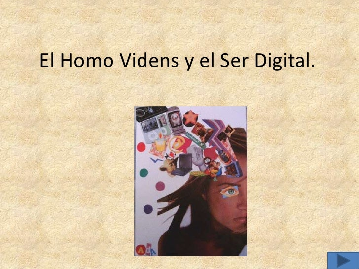 El Homo Videns y el Ser Digital.