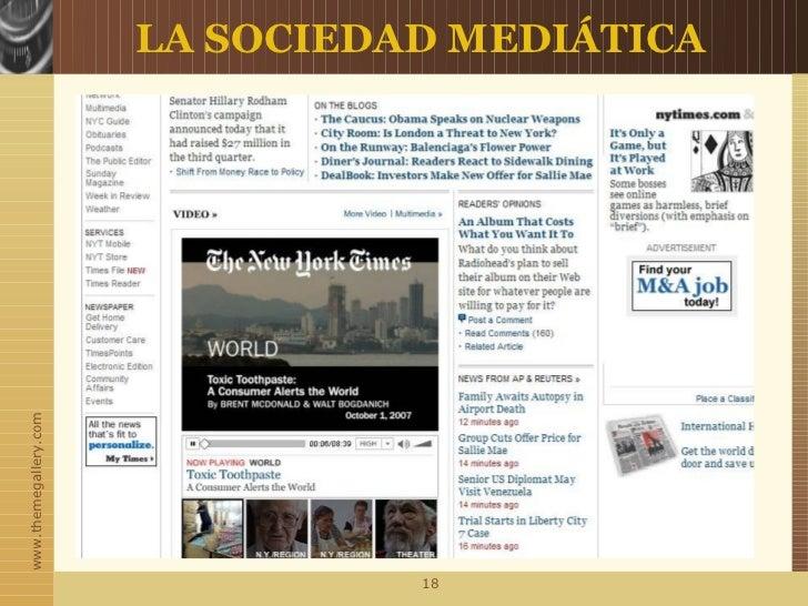 www.themegallery.com                       LA SOCIEDAD MEDIÁTICA                                 18