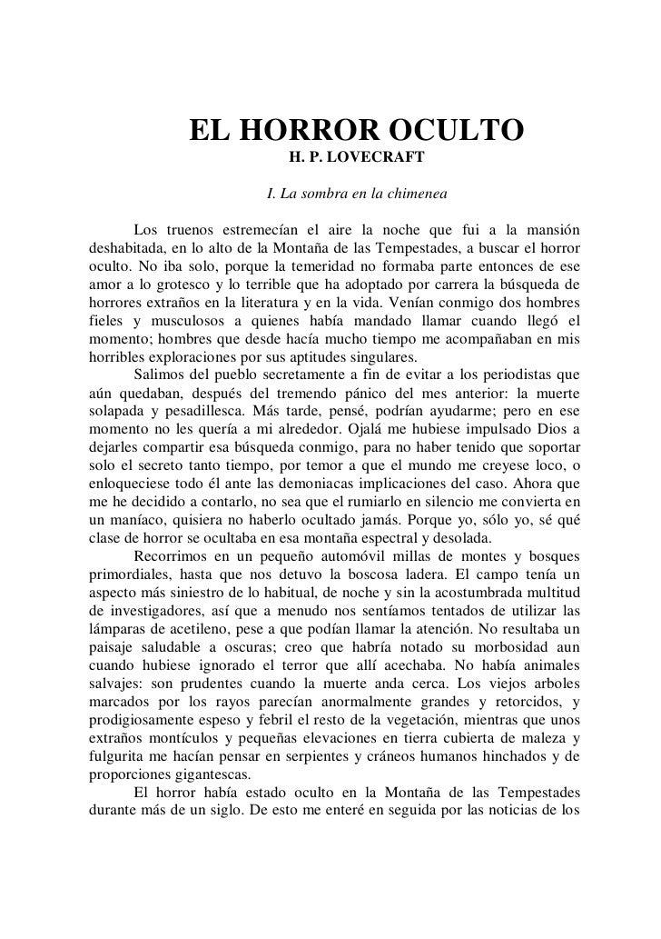 EL HORROR OCULTO                               H. P. LOVECRAFT                           I. La sombra en la chimenea      ...