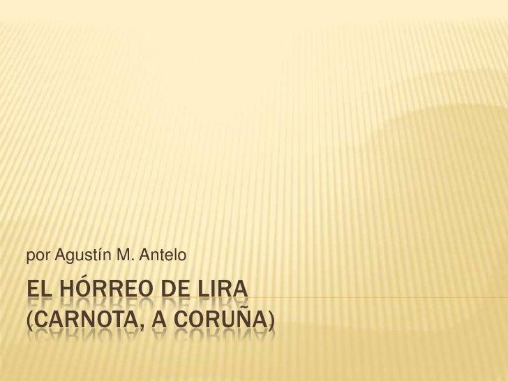 El hórreo de Lira(Carnota, A Coruña)<br />por Agustín M. Antelo<br />