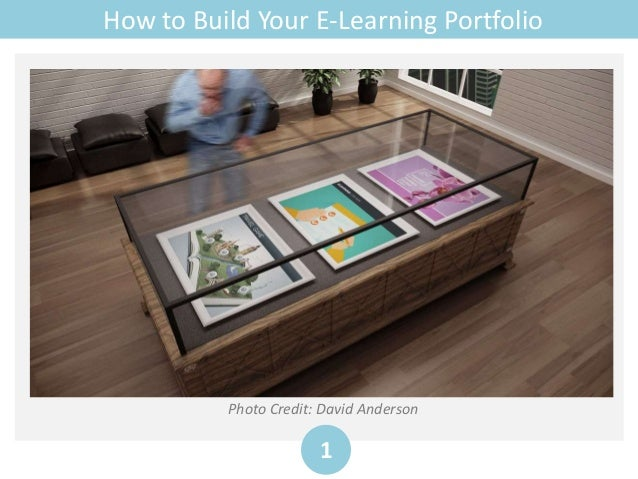 How to Build Your E-Learning Portfolio 1 Photo Credit: David Anderson