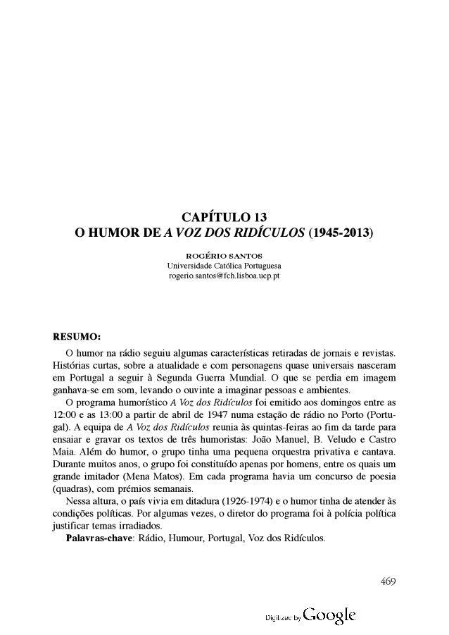 capÍtulo 13 o humor dE a voz dos ridícuLos (1945-2013) roGério santos Universidade Católica Portuguesa rogerio.santos@fch....
