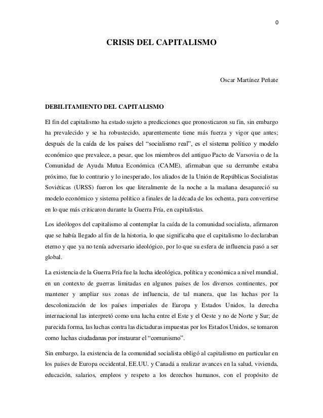 0  CRISIS DEL CAPITALISMO  Oscar Martínez Peñate  DEBILITAMIENTO DEL CAPITALISMO  El fin del capitalismo ha estado sujeto ...