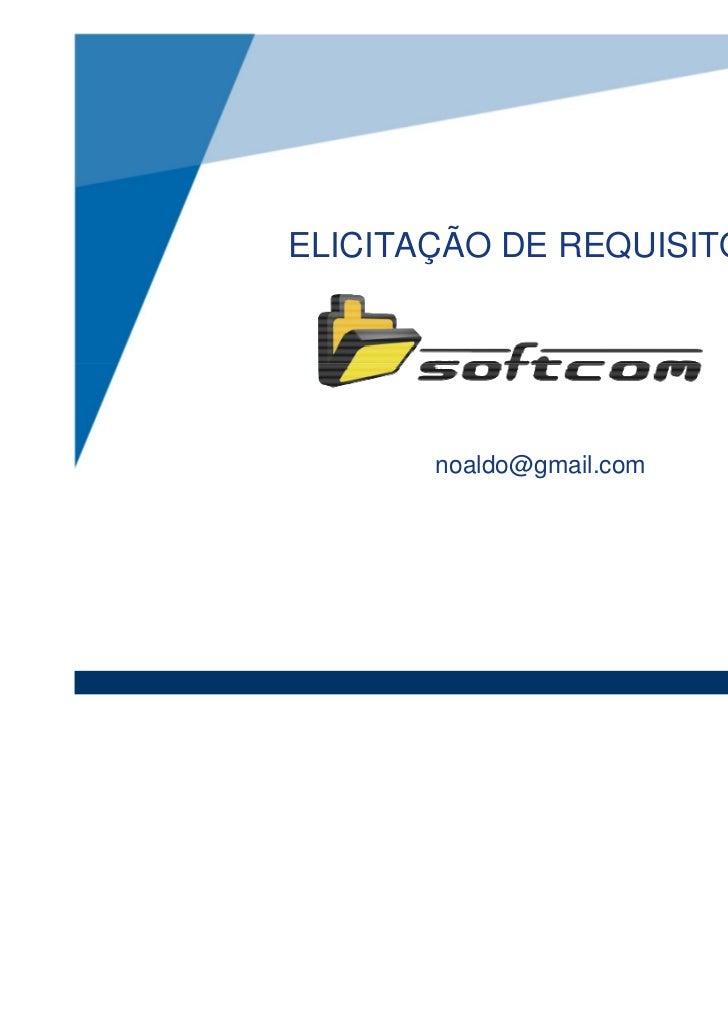 ELICITAÇÃO DE REQUISITOS       noaldo@gmail.com                           Noaldo Sales Santos Filho