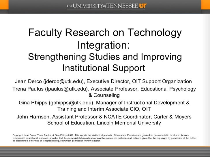 Faculty Research on Technology Integration:  Strengthening Studies and Improving Institutional Support Jean Derco (jderco...
