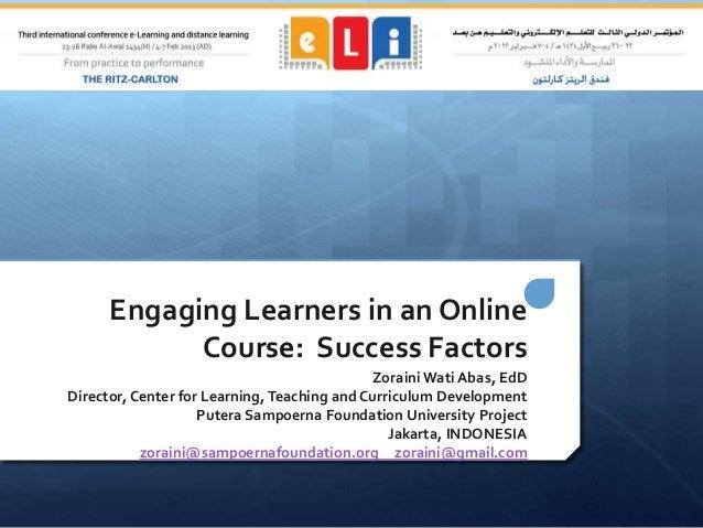 Engaging Learners in an Online            Course: Success Factors                                             Zoraini Wati...