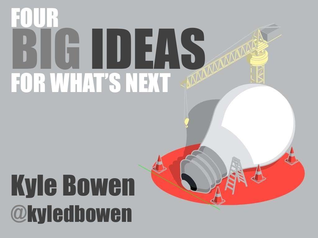 ELI 2014: Four Big Ideas For What's Next