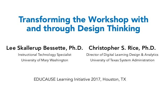 Lee Skallerup Bessette, Ph.D. Instructional Technology Specialist University of Mary Washington Christopher S. Rice, Ph.D....