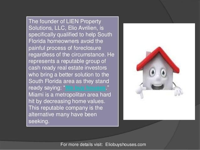 For more details visit: Eliobuyshouses.com The founder of LIEN Property Solutions, LLC, Elio Avrilien, is specifically qua...