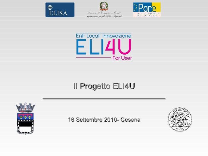 Il Progetto ELI4U 16 Settembre 2010- Cesena