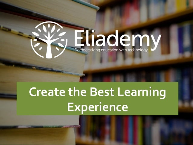 Massive	   Open	   Online	   Courses	   (MOOCs)	    Create	   the	   Best	   Learning	    Experience