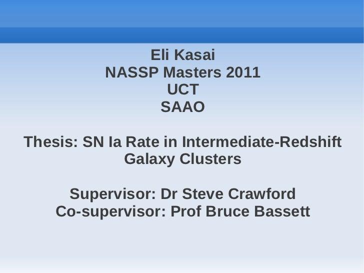 Eli Kasai          NASSP Masters 2011                UCT               SAAOThesis: SN Ia Rate in Intermediate-Redshift    ...