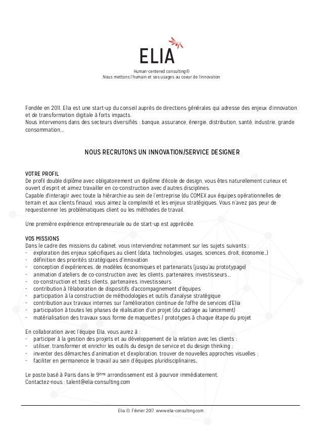 Fondée en 2011,Elia est une start-up du conseilauprès dedirections générales qui adresse des enjeux d'innovation et de ...