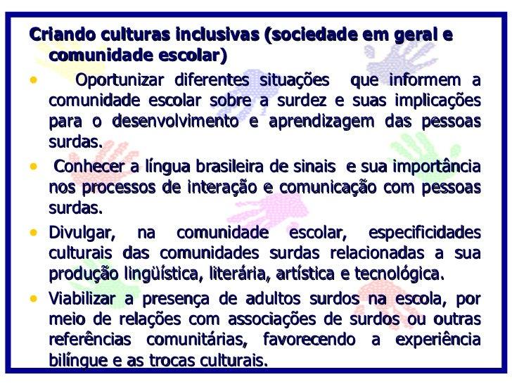 Produzindo Políticas Inclusivas ( Poder   Público/Órgão gestor da educação) • Assegurar o desenvolvimento da proposta de e...