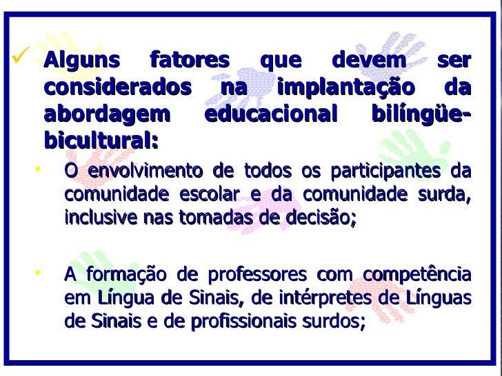  Alguns       fatores que devem ser      considerados na implantação da      abordagem      educacional bilíngüe-      bi...