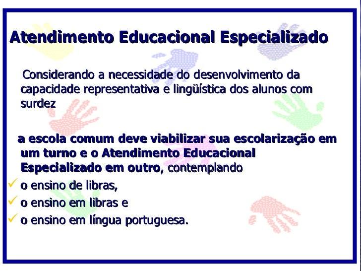 Atendimento Educacional Especializado    Considerando a necessidade do desenvolvimento da   capacidade representativa e li...