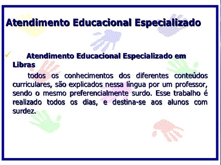 Atendimento Educacional Especializado           Atendimento Educacional Especializado em     Libras          todos os con...