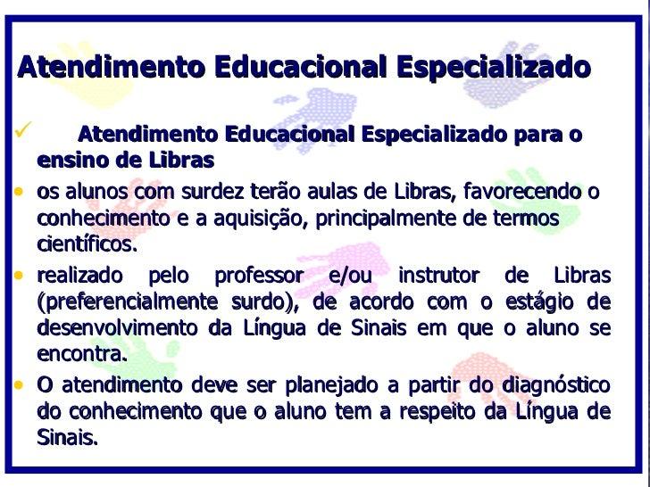 Atendimento Educacional Especializado          Atendimento Educacional Especializado para o     ensino de Libras •   os a...