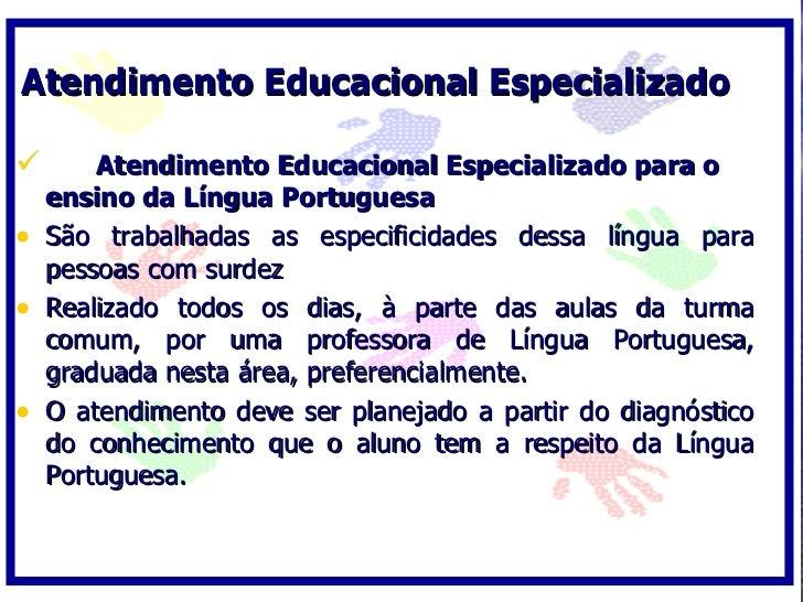 Atendimento Educacional Especializado         Atendimento Educacional Especializado para o     ensino da Língua Portugues...