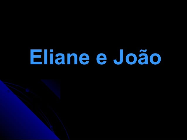 Eliane e JoãoEliane e João