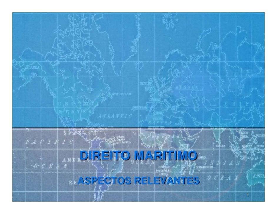 DIREITO MARITIMO ASPECTOS RELEVANTES                       1