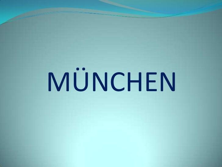 MÜNCHEN<br />