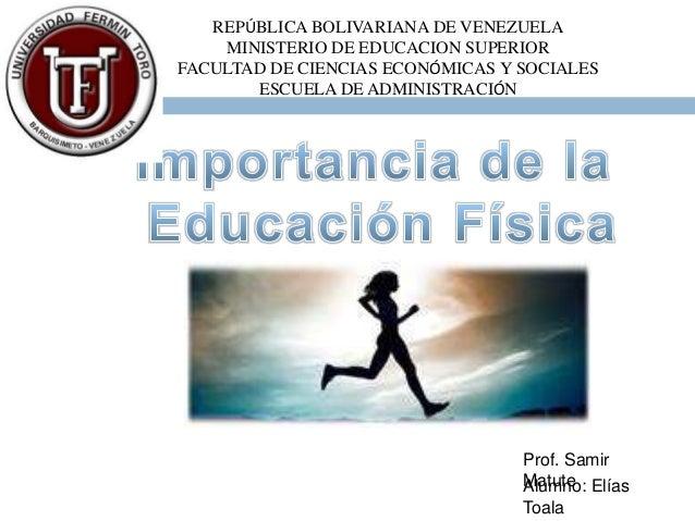 Alumno: ElíasToalaProf. SamirMatuteREPÚBLICA BOLIVARIANA DE VENEZUELAMINISTERIO DE EDUCACION SUPERIORFACULTAD DE CIENCIAS ...