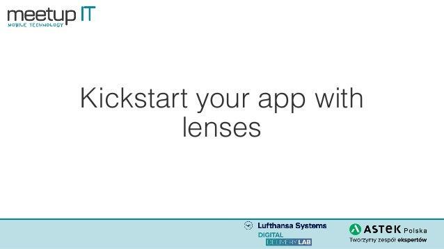 Kickstart your app with lenses