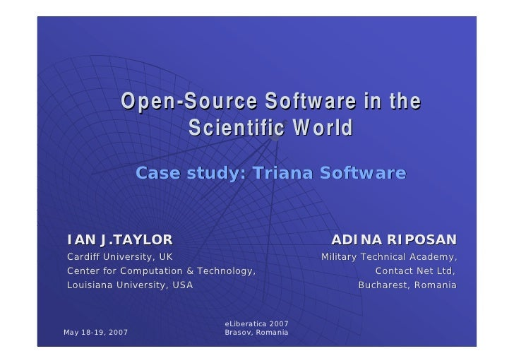 Open-Source Software in the                  Scientific World                  Case study: Triana SoftwareIAN J.TAYLOR    ...