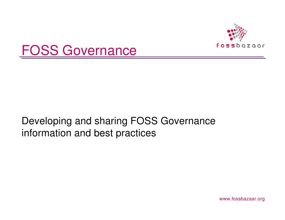 FOSS GovernanceDeveloping and sharing FOSS Governanceinformation and best practices                                       ...