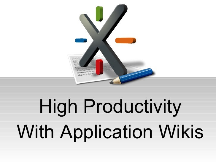 High Productivity With Application Wikis