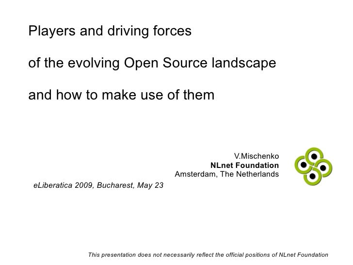 Players and driving forces  of the evolving Open Source landscape  and how to make use of them                            ...