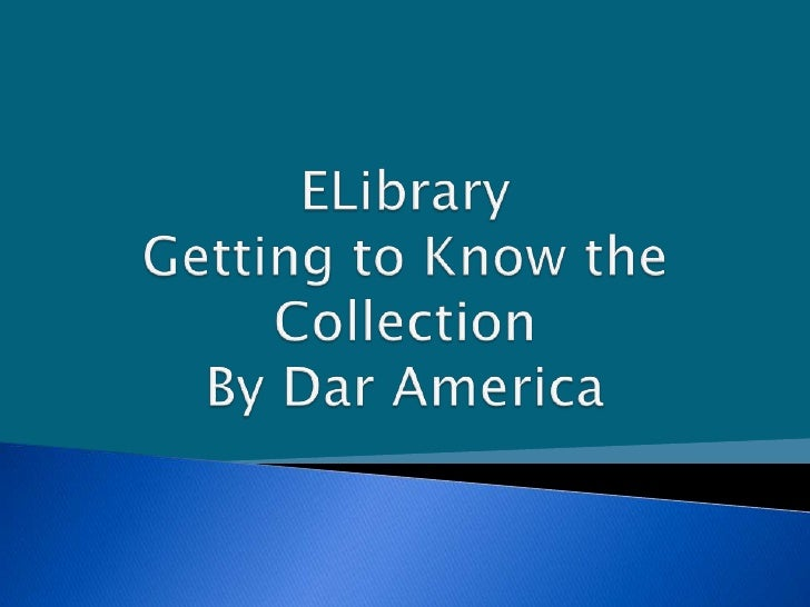    What is Elibrary?   It's an online library with free access to    authoritative and update databases.   It's free of...