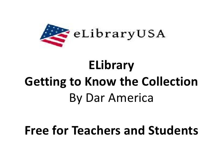 ELibraryGetting to Know the Collection        By Dar AmericaFree for Teachers and Students