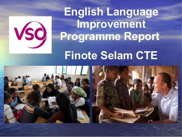 English Language   ImprovementProgramme ReportFinote Selam CTE