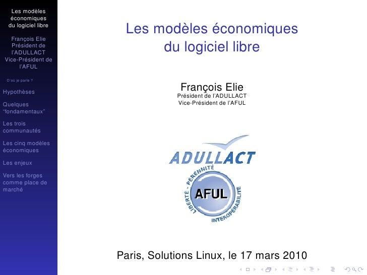 Les modèles   économiques  du logiciel libre                       Les modèles économiques   François Elie    Président de...