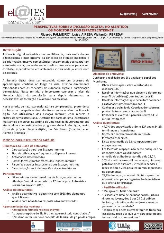 PERSPECTIVAS SOBRE A INCLUSÃO DIGITAL NO ALENTEJO: OS MONITORES DOS ESPAÇOS INTERNET Ricardo PALMEIRO1; Luísa AIRES2; Visi...
