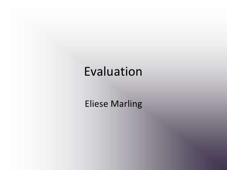 Evaluation<br />Eliese Marling<br />