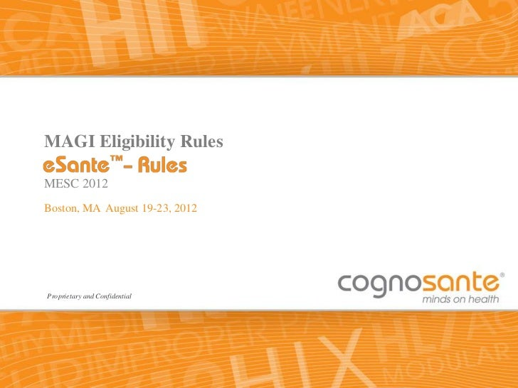 MAGI Eligibility RulesMESC 2012Boston, MA August 19-23, 2012Proprietary and Confidential                                1