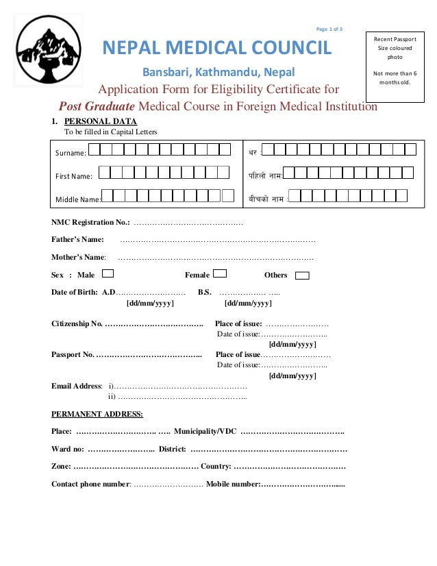 Page 1 of 5NEPAL MEDICAL COUNCILBansbari, Kathmandu, NepalApplication Form for Eligibility Certificate forPost Graduate Me...